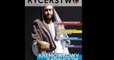 """""""Kremówkowy katolicyzm"""", dobroludzizm, protestantyzm w Kościele – """"Rycerstwo"""" nr 5"""